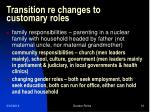 transition re changes to customary roles