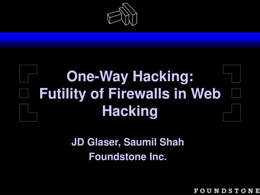 one way hacking futility of firewalls in web hacking l.