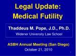 legal update medical futility