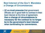 best interest of the gov t mandates a change of circumstances