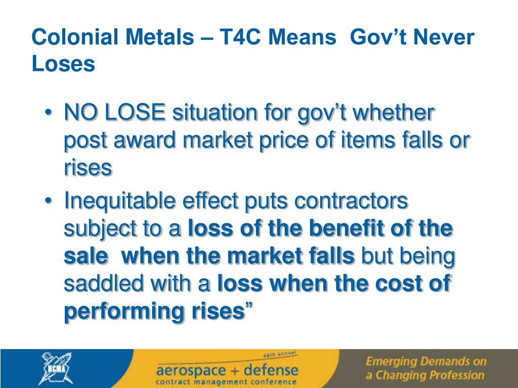 Colonial Metals – T4C Means  Gov't Never Loses