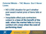 colonial metals t4c means gov t never loses