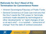 rationale for gov t need of the termination for convenience power