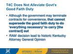 t4c does not alleviate govt s good faith duty