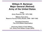 william r berkman major general retired army of the united states
