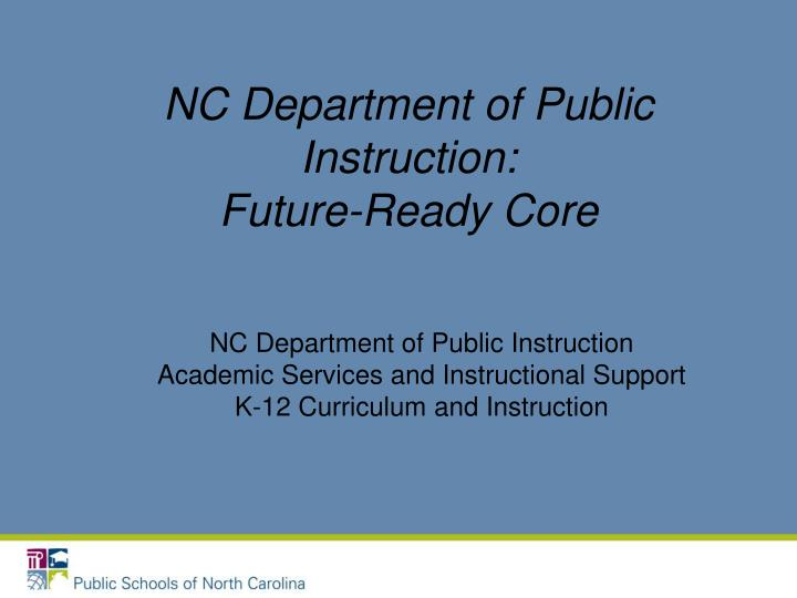 Ppt Nc Department Of Public Instruction Future Ready Core