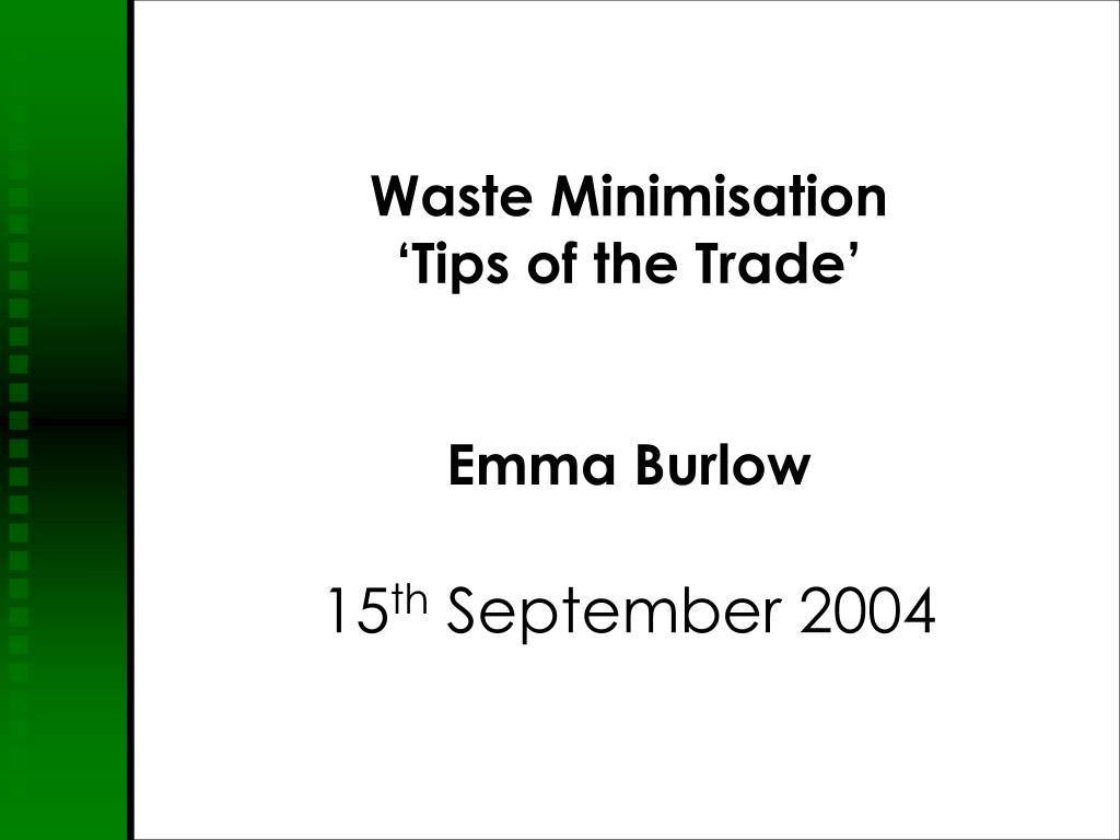 waste minimisation tips of the trade emma burlow 15 th september 2004 l.