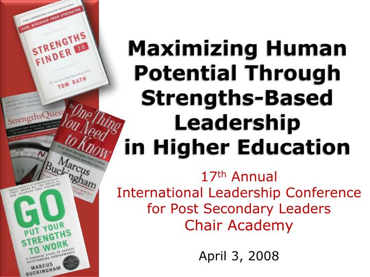 maximizing human potential through strengths based leadership in higher education n.