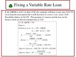 fixing a variable rate loan46