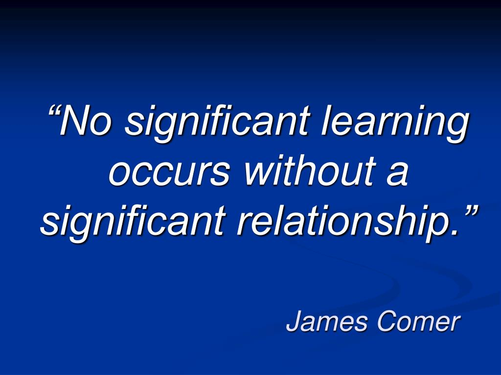 no significant learning without relationship rule