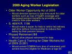 2009 aging worker legislation