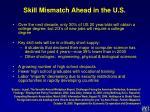 skill mismatch ahead in the u s