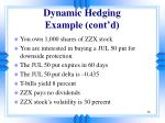 dynamic hedging example cont d