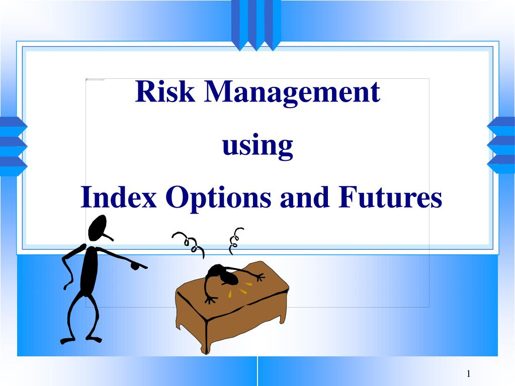risk management using index options and futures l.