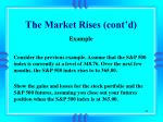 the market rises cont d