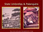 state umbrellas palanquins