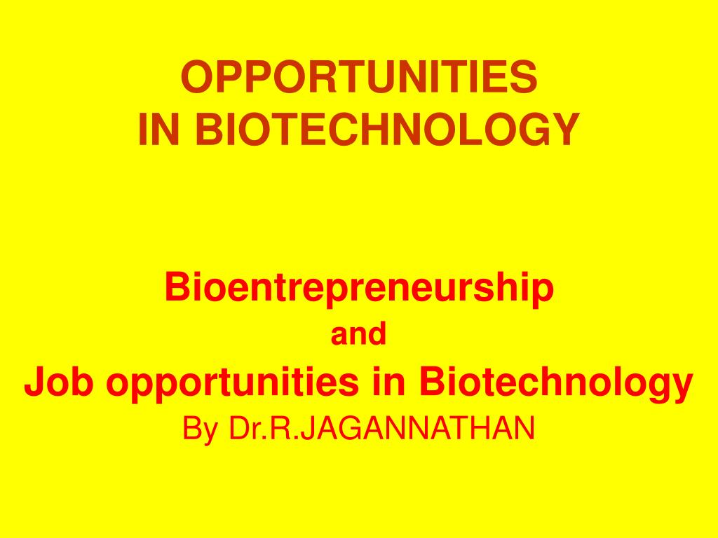 opportunities in biotechnology l.
