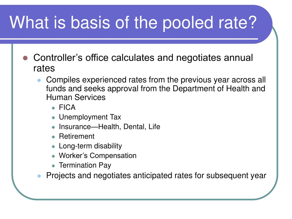 What is basis of the pooled rate?