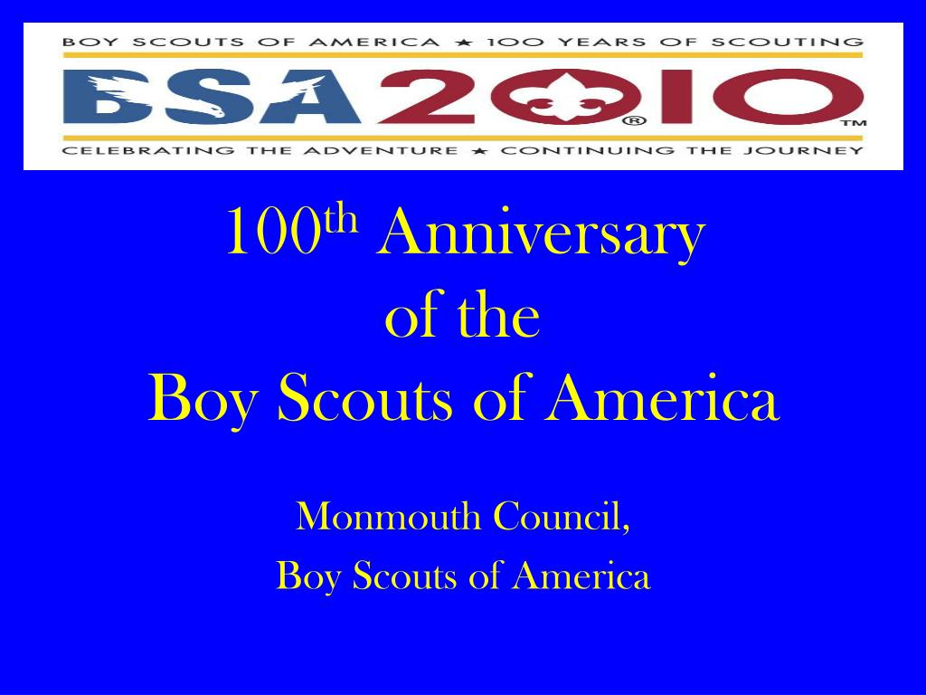 100 th anniversary of the boy scouts of america l.