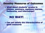 develop measures of outcomes29