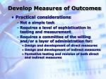 develop measures of outcomes31