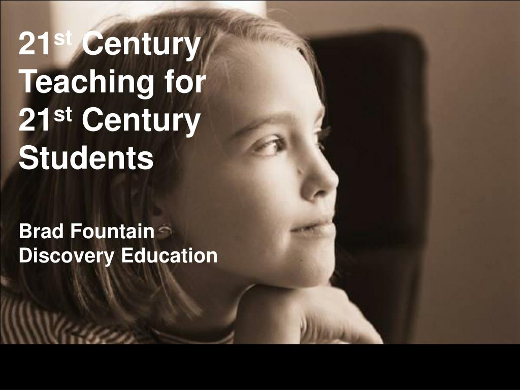 21 st century teaching for 21 st century students l.