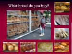 what bread do you buy