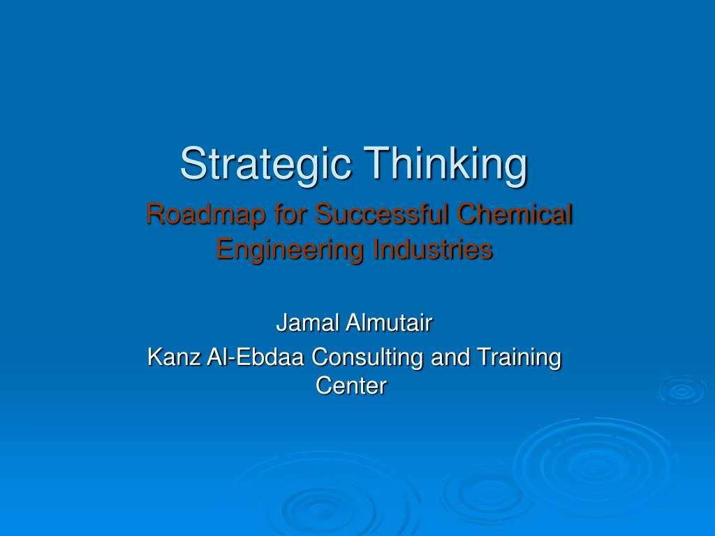 strategic thinking roadmap for successful chemical engineering industries l.