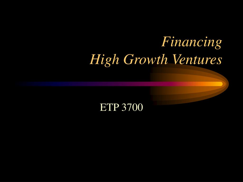financing high growth ventures l.