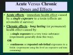 acute versus chronic doses and effects