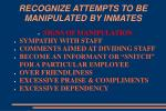 recognize attempts to be manipulated by inmates