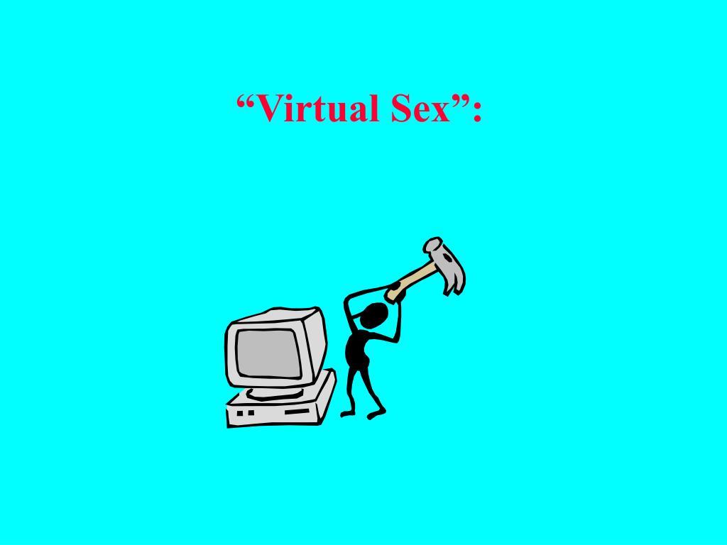 """Virtual Sex"":"