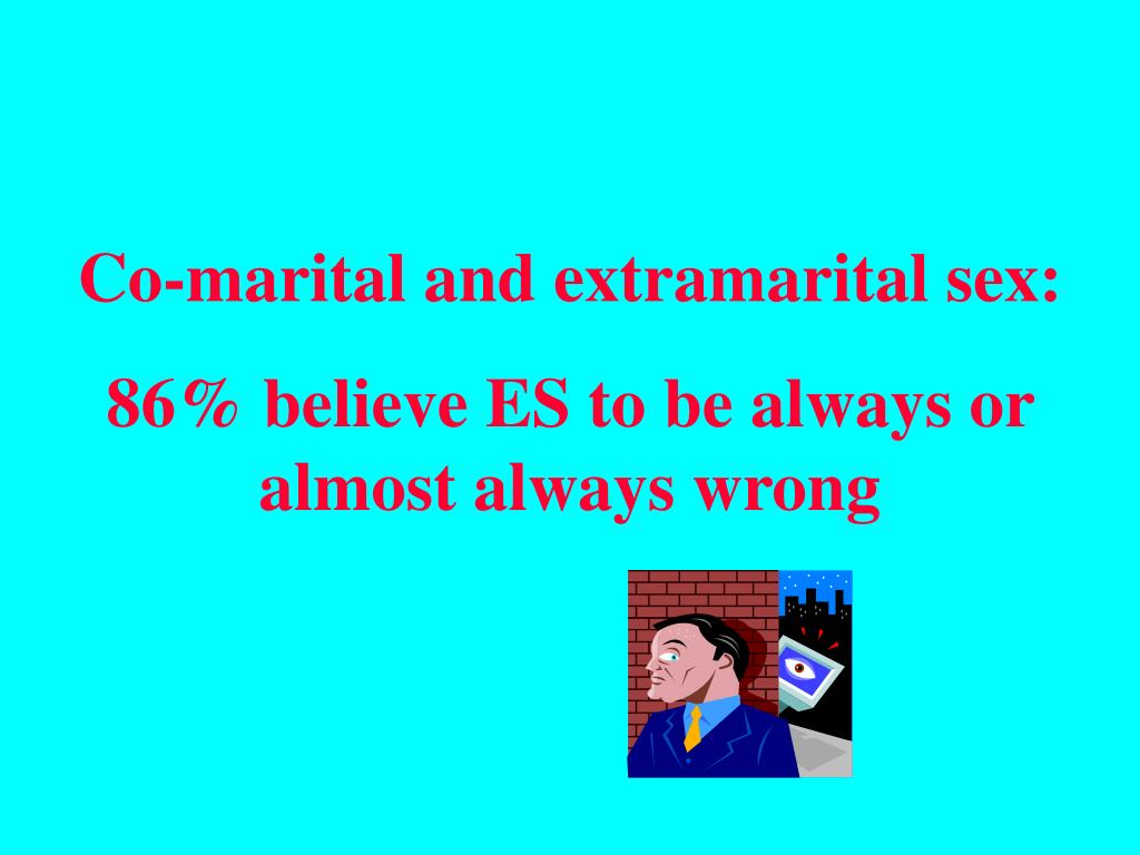 Co-marital and extramarital sex: