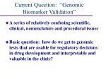 current question genomic biomarker validation