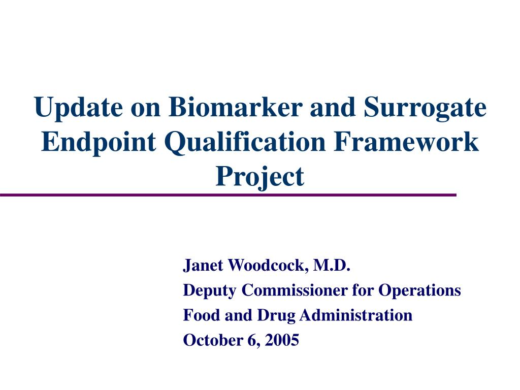 update on biomarker and surrogate endpoint qualification framework project l.