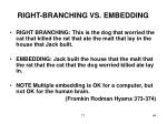 right branching vs embedding