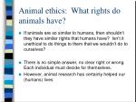 animal ethics what rights do animals have