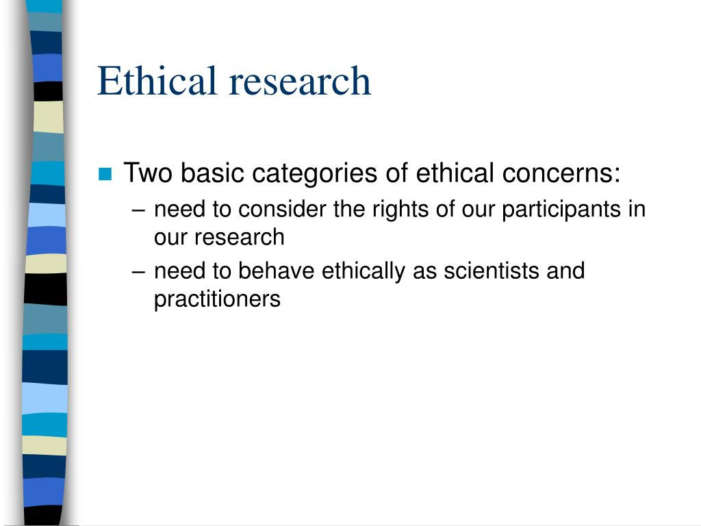 ethic in research Ethical decision making in research a lthough codes, policies, and principals are very important and useful, like any set of rules, they do not cover every situation, they often conflict, and they require considerable interpretation.