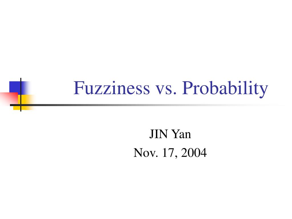fuzziness vs probability l.