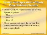 design and operation of basic flow related circuits