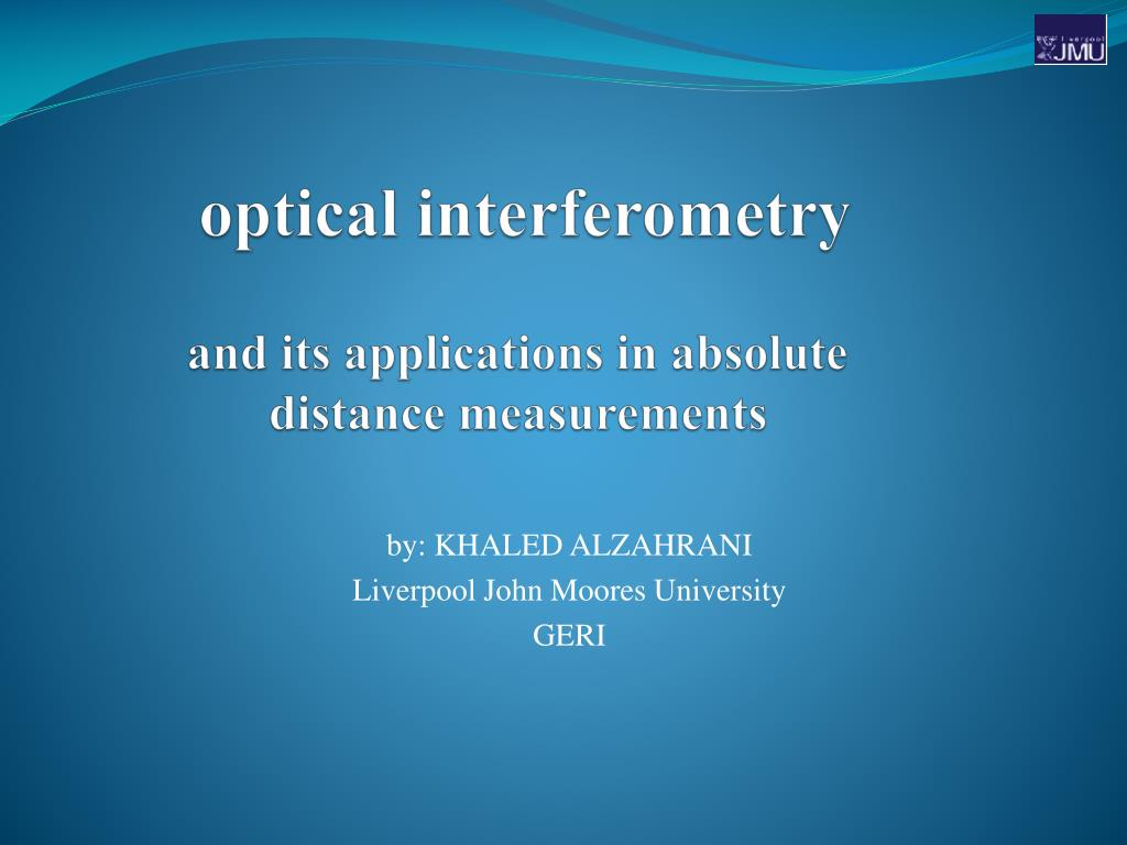 optical interferometry and its applications in absolute distance measurements l.