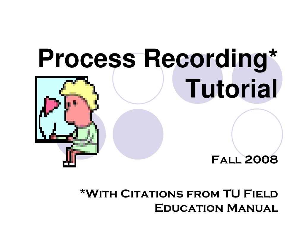 process recording tutorial l.