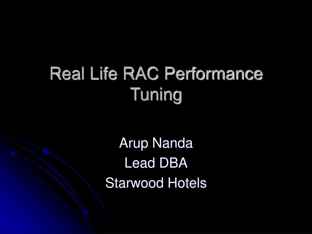 real life rac performance tuning l.