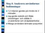 steg 4 analysera anv ndarnas bed mningar