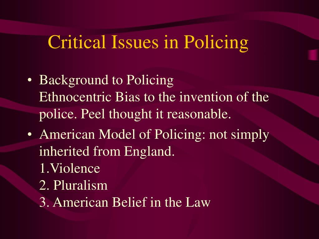 critical issues in policing 2 essay The national institute of justice commemorates privacy issues and technology of predictive policing auditing and due diligence are critical to.