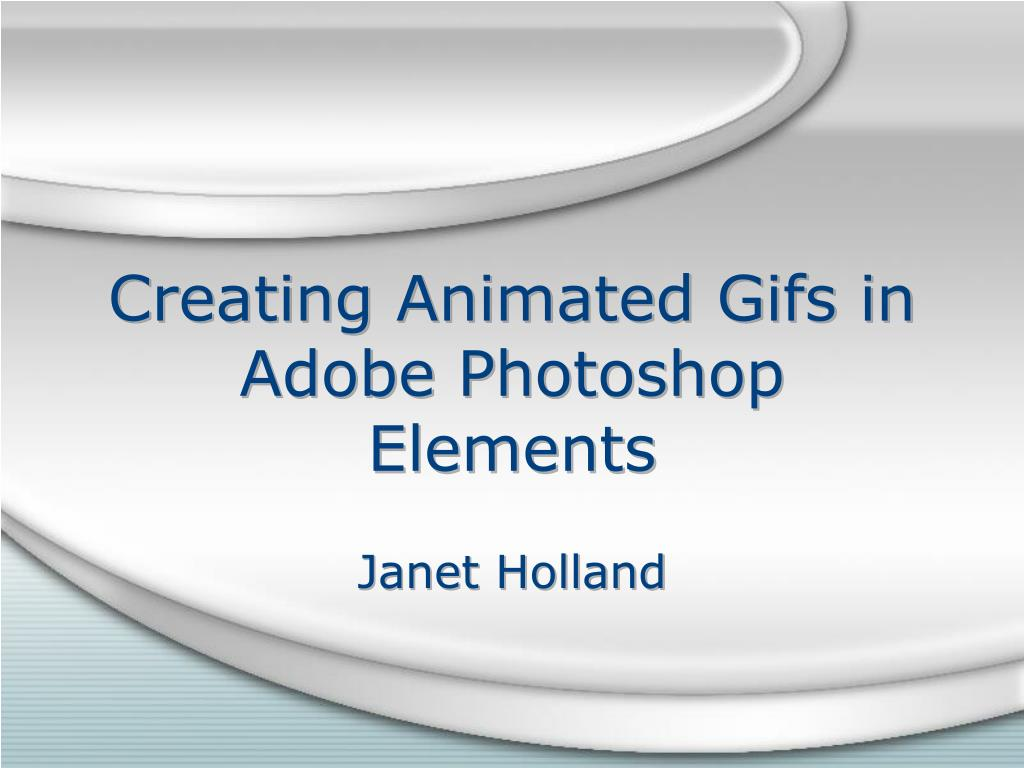 creating animated gifs in adobe photoshop elements l.