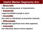 useful market segments are