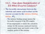 14 3 how does destabilization of es affect enzyme catalysis