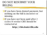 do not resubmit your billing