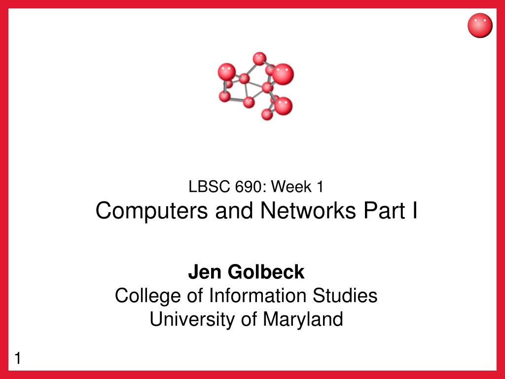lbsc 690 week 1 computers and networks part i l.